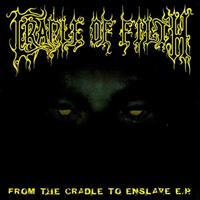 [1996] - From The Cradle To Enslave [EP]