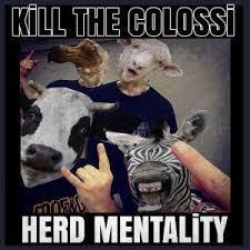 Kill The Colossi - Herd Mentality