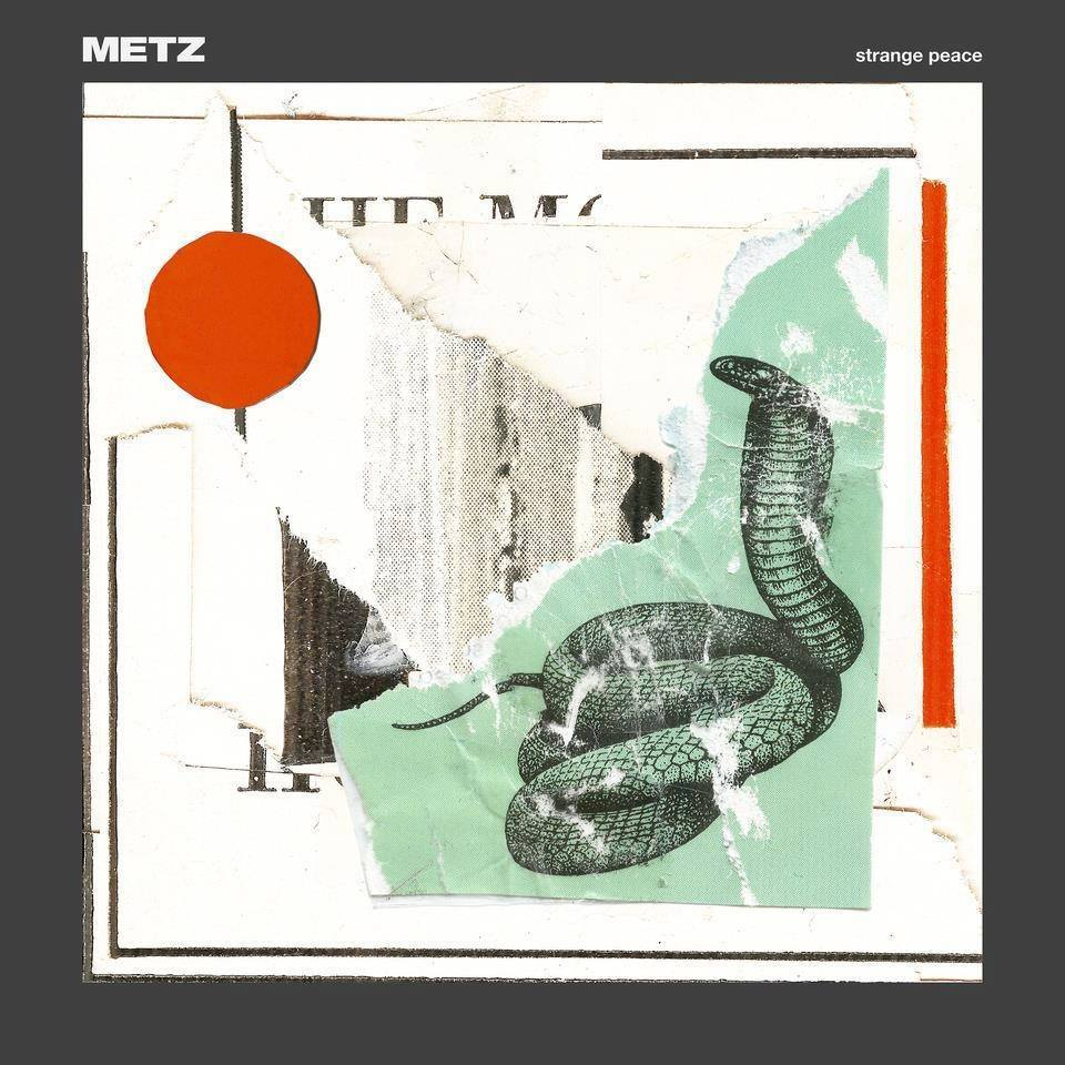 metz strange peace album METZ release new album Strange Peace: Stream